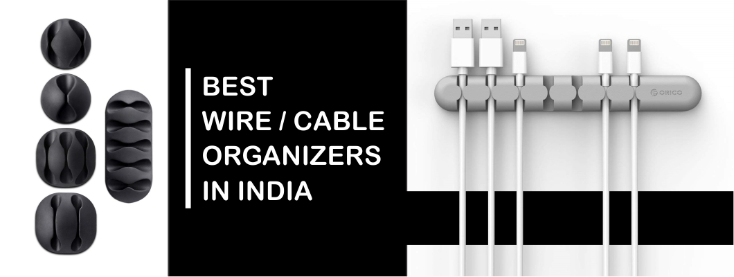 Best Wire / Cable Organizers in India : Reviews and Comparison