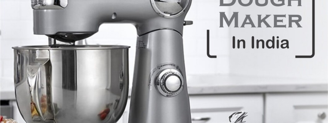 5 Best Dough Maker in India : Reviews and comparison