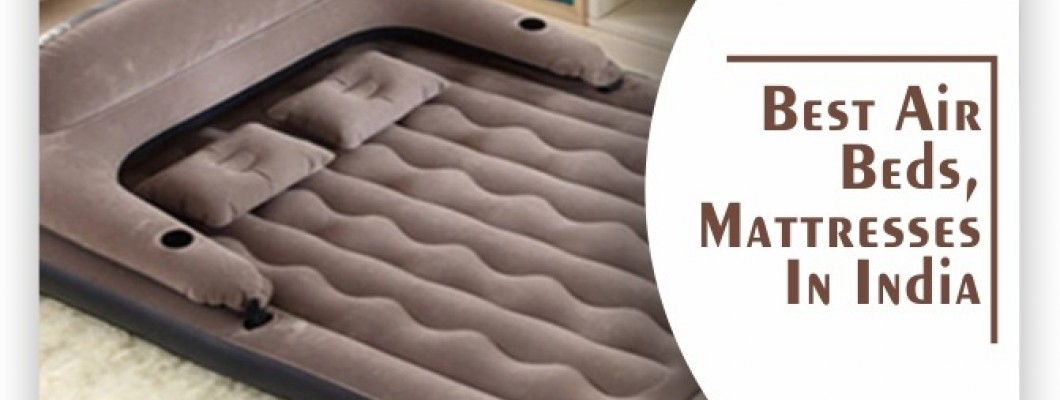 Best Air Beds Mattresses In India :  Reviews and comparison