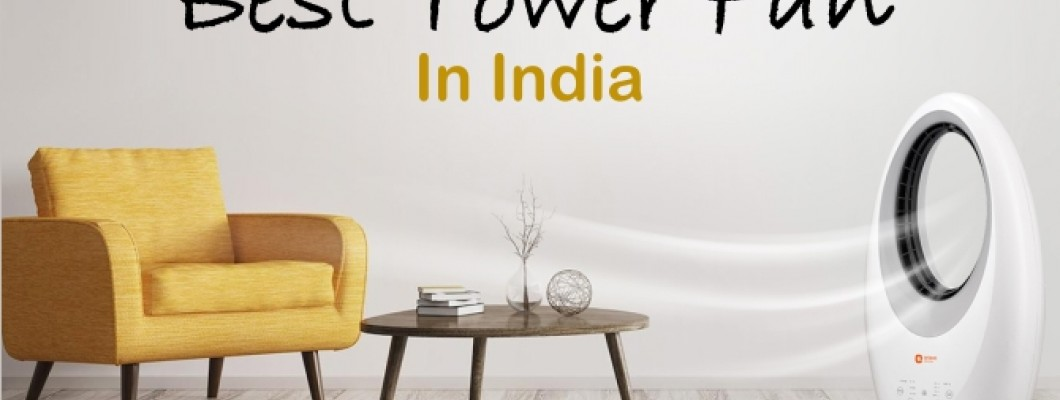 6 Best Tower Fans in India : Reviews and Comparison