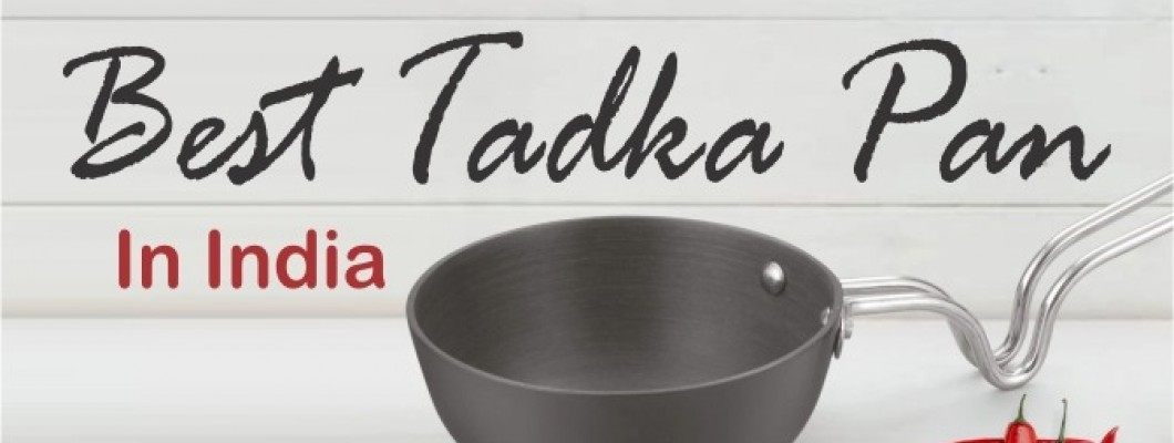 8 Best Tadka Pan in India : Reviews and comparison